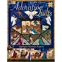 Adoration Quilts: Applique Nativity Projects (That Patchwork Place) by Rachel W. N. Brown (2006-07-10)