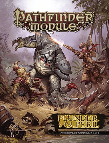 Pathfinder Module: Plunder & Peril (Pathfinder Module Tears at Bit)