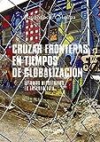 Cruzar fronteras en tiempos de globalización: Estudios migratorios en antropología (El Libro Universitario - Manuales)