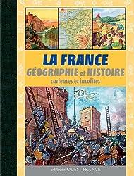 HISTOIRE-GEO, LA FRANCE CURIEUSE ET INSOLITE