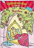 Glitzerzauber Malbuch Märchen (Malbücher und -blöcke)