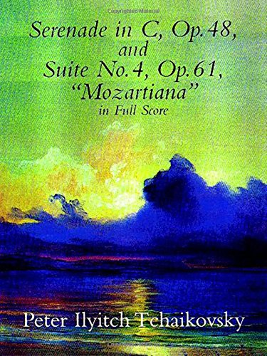 Serenade in C, Op. 48, Suite No. 4, Op. 61 (Dover Music Scores)