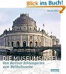 Die Museumsinsel: Geschichte und Gege...