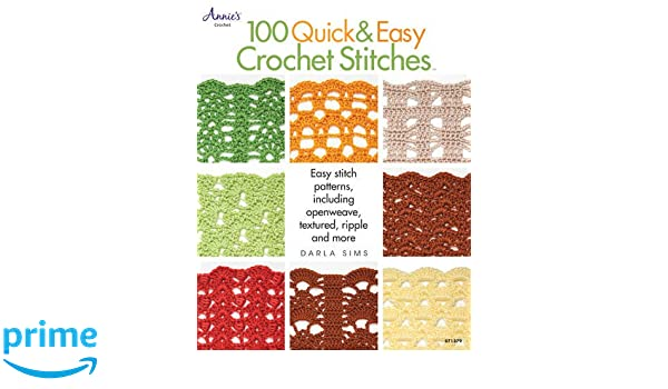 100 Quick & Easy Crochet Stitches: Easy Stitch Patterns Including ...
