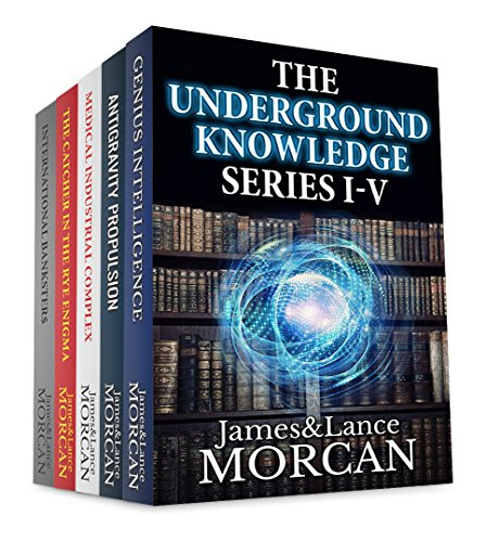THE UNDERGROUND KNOWLEDGE SERIES I-V (Genius Intelligence / Antigravity Propulsion / Medical Industrial Complex / The Catcher in the Rye Enigma / International Banksters) (English Edition) (Serie-box Industrial)