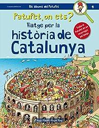 Patufet on Ets? Viatge per la Història de Catalunya par  Roger Roig César