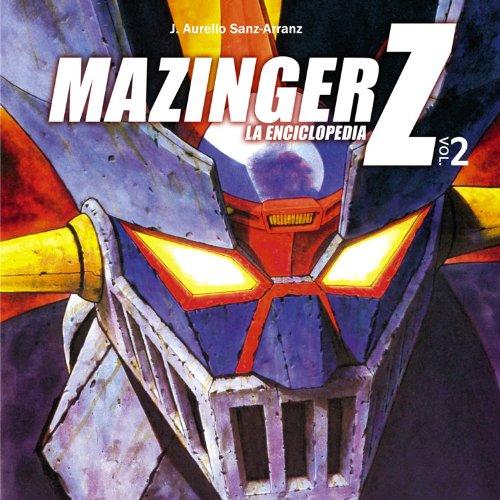 Mazinger Z: La enciclopedia. Vol. 2 (Manga Books) por J. Aurelio Sanz