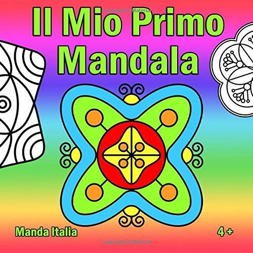 Il Mio Primo Mandala: Un libro da colorare Mandala per bambini da 5 anni