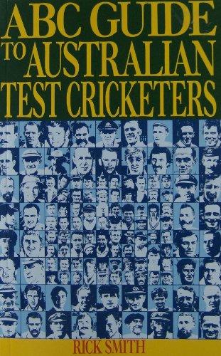 ABC Guide to Australian Test Cricketers por Rick Smith