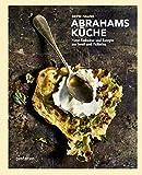 Abrahams Küche: Neue Esskultur und Rezepte aus Israel und Palästina - Gestalten