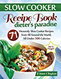 Slow Cooker Recipe Book: Dieter's Paradise by Diana Clayton