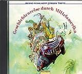 Geschichtenreise durch Mittelamerika, 1 CD-Audio