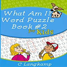 What Am I?: Word Puzzle Book #2 for Kids