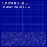 """Afficher """"Standing at the gates - The songs of Nada Surf's let go"""""""