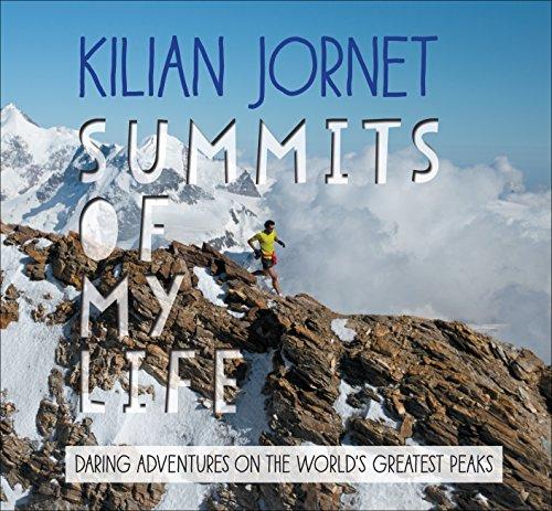 Summits of My Life: Daring Adventures on the World's Greatest Peaks par Kilian Jornet