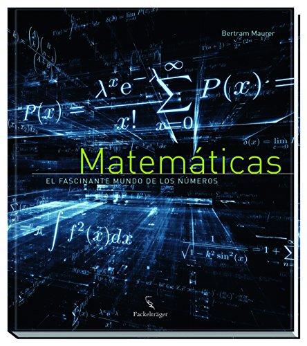 Matemáticas: El fascinante mundo de los números