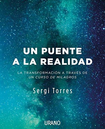 Un puente a la realidad (Crecimiento personal) por SERGI TORRES BALDÓ