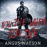You Die When You Die: West of West, Book 1