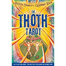 The Thoth Tarot: Aleister Crowley's Legendary Deck