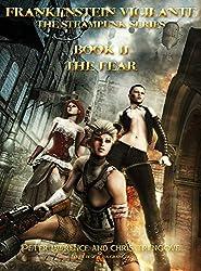 The Fear (Book Two, Frankenstein Vigilante): Frankenstein Vigilante: The Steampunk Series: 2 (Frankenstein Vigilante, The Steampunk Series)