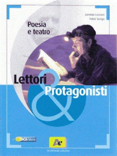 Lettori & protagonisti. Poesia e teatro. Con espansione online. Per le Scuole superiori