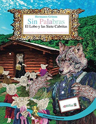 SIN PALABRAS-El Lobo y las Siete Cabritas-LIBRO INFANTIL: NUEVA VERSIÓN (ESTIMULACIÓN TEMPRANA nº 1) por Patricia Fernandini