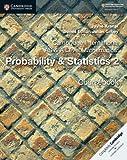 Cambridge International AS & A Level Mathematics: Probability & Statistics 2 Coursebook (Cambridge University Press)
