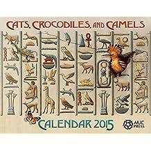 Cats, Crocodiles, and Camels: Calendar 2015 by Dominique Navarro (2014-11-21)