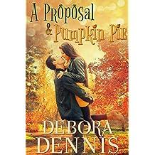 A Proposal & Pumpkin Pie (Starlight Hills Holiday Novella)