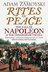Rites of Peace: The Fall of Napoleon and the Congress of Vienna by Adam Zamoyski (2008-02-04)