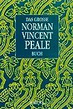 Das große Norman Vincent Peale-Buch