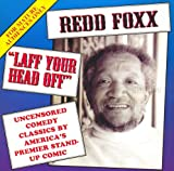 'Redd Foxx' Laff Your Head Off [For Mature Audiences] Uncensored Comedy Classics By America's Premier Stand-up Comic