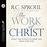 The Work of Christ: What the Events of Jesus' Life Mean for You by R. C. Sproul (2012-06-01)