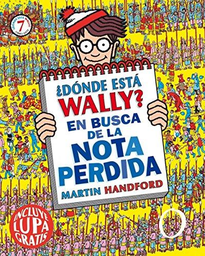 ¿Dónde está Wally? En busca de la nota perdida (Colección ¿Dónde está Wally?): (incluye lupa gratis) por Martin Handford