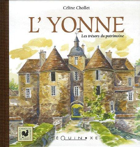 L'Yonne : Les trésors du patrimoine