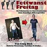 Fettwanst Freitag Die Wien-Version: Die Geheimnisse zur Gewichtsabnahme eines ehemaligen Schwergewichts