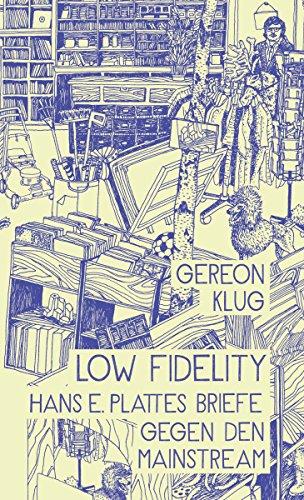 Low Fidelity: Hans E. Plattes Briefe gegen den Mainstream (Brief-platte)