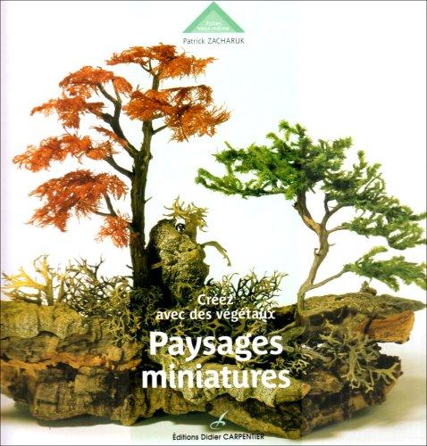 Paysages miniatures : Crez avec des vgtaux