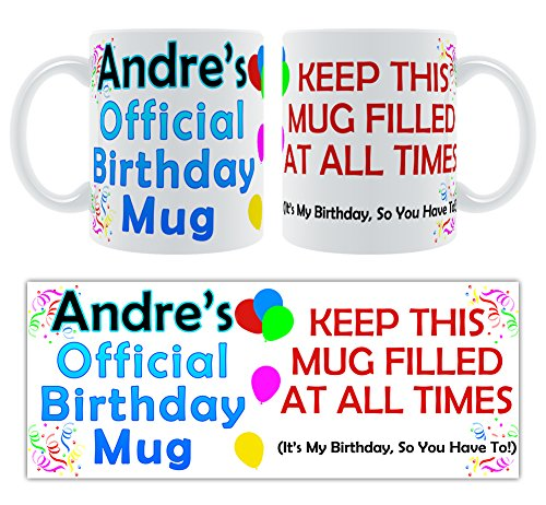 Offizielle Andre'Geburtstag Becher-Keep it Filled! Tasse, Keramik, personalisiert, Geburtstag -