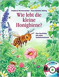 Wie lebt die kleine Honigbiene?: Eine Geschichte mit