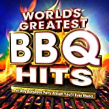 Worlds Greatest Bbq Hits - The Only Barbeque Party Album You'll Ever Need