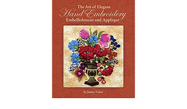 Buy the art of elegant hand embroidery embellishment and applique