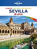 Sevilla de cerca 2 (Lonely Planet-Guías De cerca nº 1)