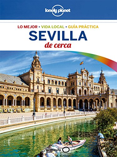 Sevilla de cerca 2 (Lonely Planet-Guías De cerca)