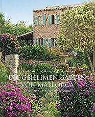 Die geheimen Gärten von Mallorca: Glücksorte unter südlicher Sonne
