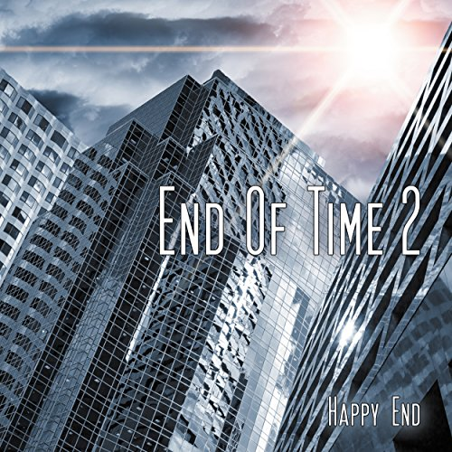 End of Time - Folge 02: Happy End