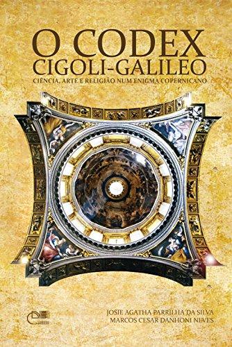 O Codex Cigoli-Galileo: ciência, arte e religião num enigma copernicano (Portuguese Edition) por Josie Agatha Parrilha da Silva