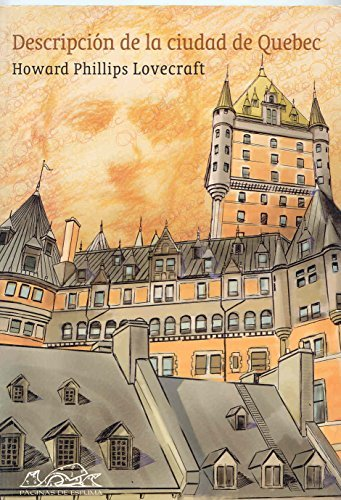 Descripcion De La Ciudad De Quebec/ Description of the City of Quebec (Voces) by H. P. Lovecraft (2005-05-30)
