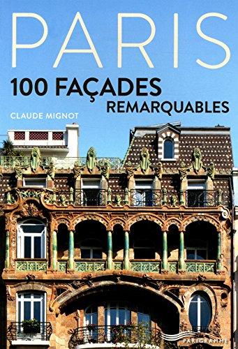 Paris - 100 façades remarquables par Claude Mignot