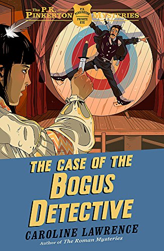 The Case of the Bogus Detective: Book 4 (The P. K. Pinkerton Mysteries)
